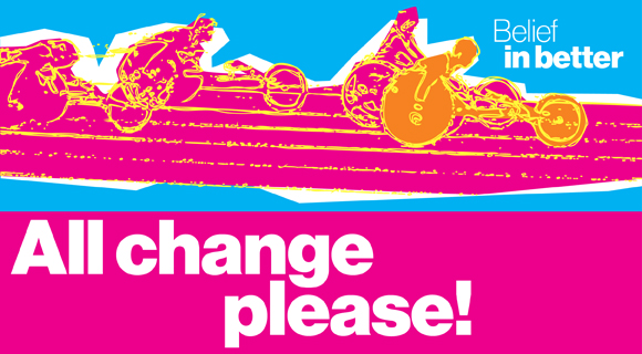 Belief in better - all change please! poster