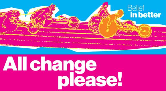 Belief in better - all change please! poster