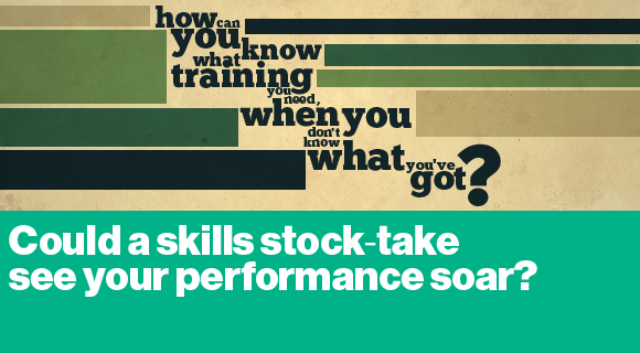 Could a skils stock-take see your performance soar?