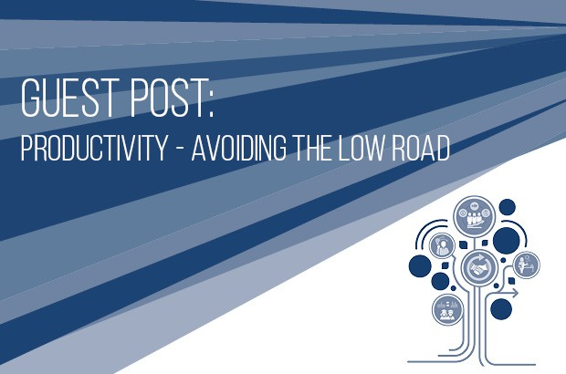 Guest blog - productivty and avoiding the low road
